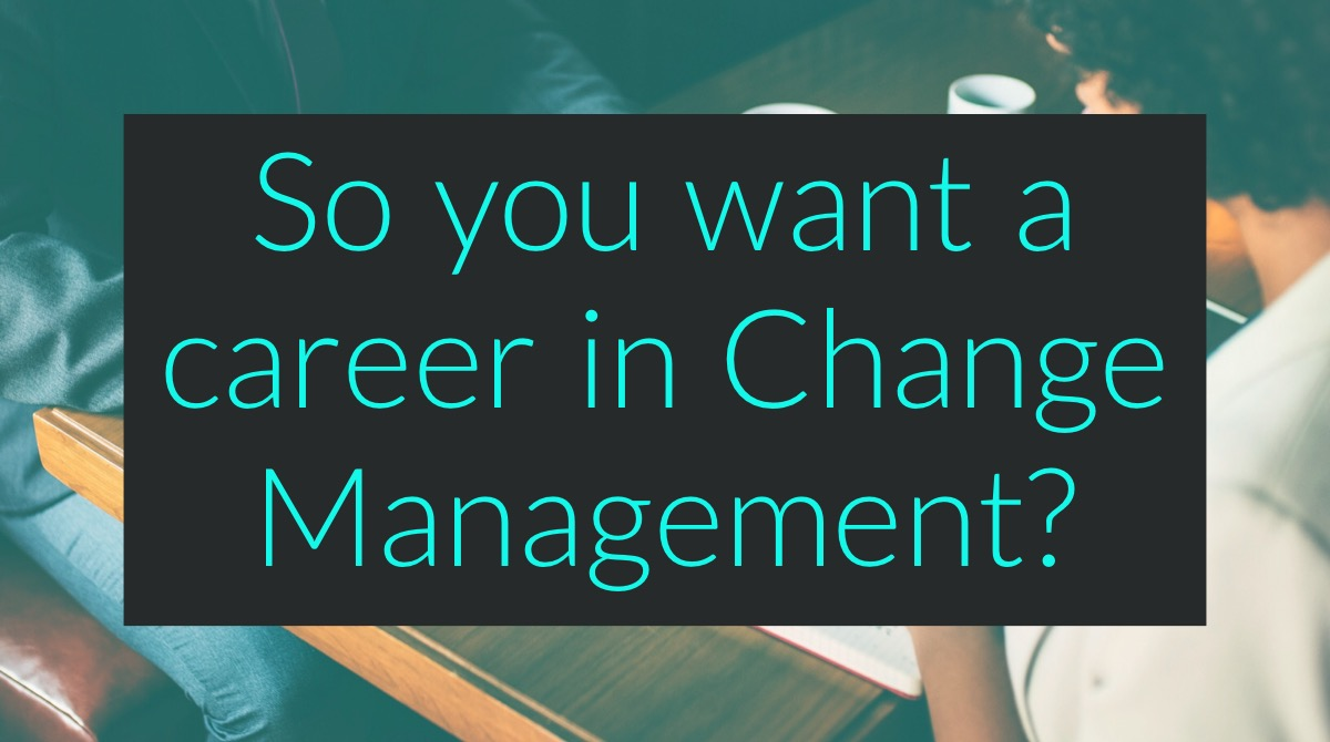 How To Get A Career In Change Management Sanzu Business Training
